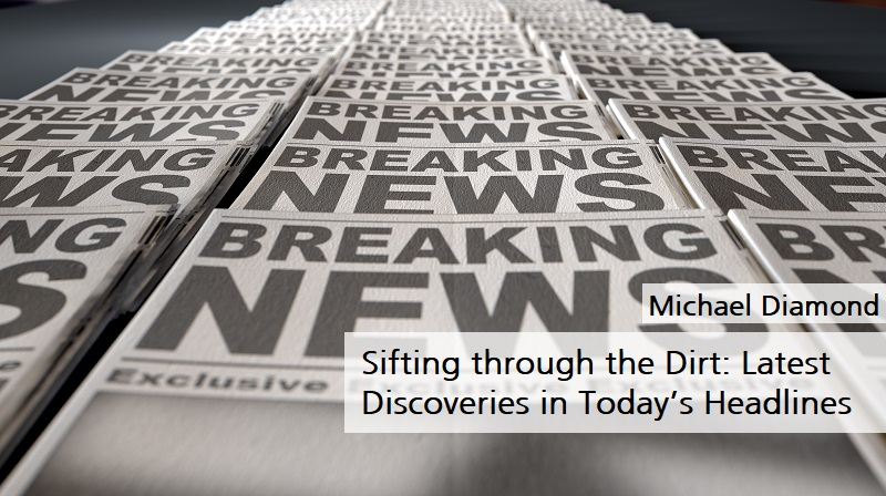 Sifting through the Dirt: Latest Discoveries in Today's Headlines